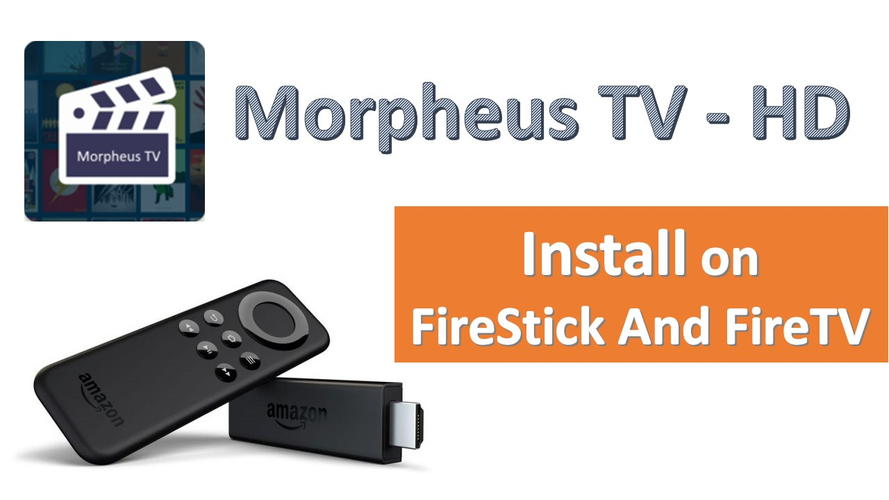 How to Install Morpheus TV on Amazon FireTV / FireStick